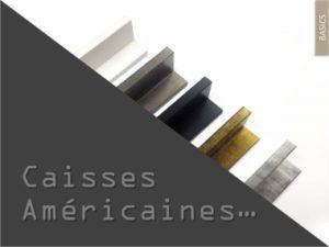 les caisses US pour toiles